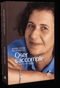 """Couverture du libre de Marie-Pierre Dillenseger, """"Oser s'accomplir"""""""
